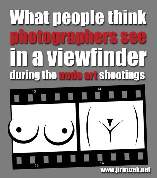 What people think photographers see in a viewfinder during the nude art shootings